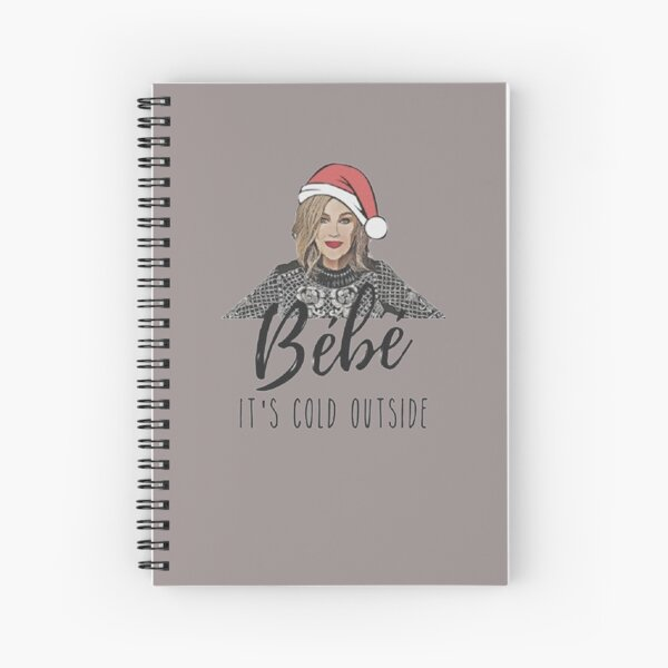 Bébé It's Cold Outside ,Moira Rose,Funny Christmas 2020, Fun Holiday, Bebe,Schitty Christmas Spiral Notebook