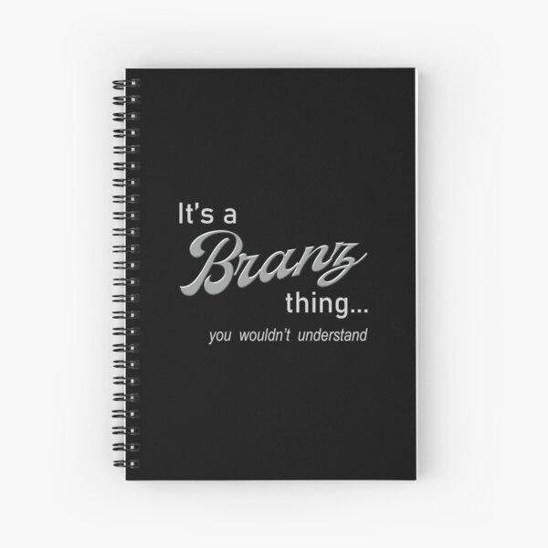 It's a Branz Thing Spiral Notebook