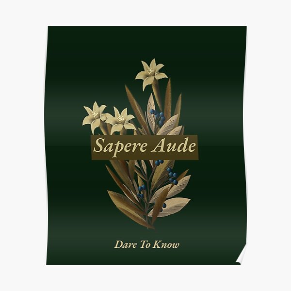 Sapere Aude - Dare To Know Poster