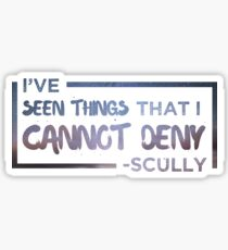 I've Seen Things That I Cannot Deny (Scully/X-Files) Sticker