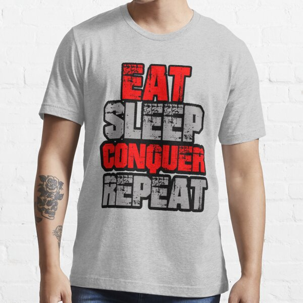 Eat Sleep Conquer Repeat Essential T-Shirt