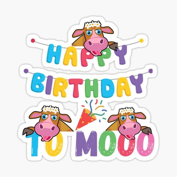 Happy Birthday To MOOO Sticker