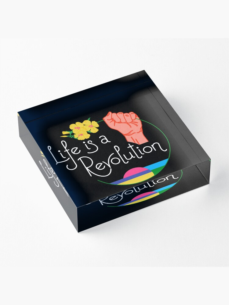 Alternate view of Life Is A Revolution Acrylic Block