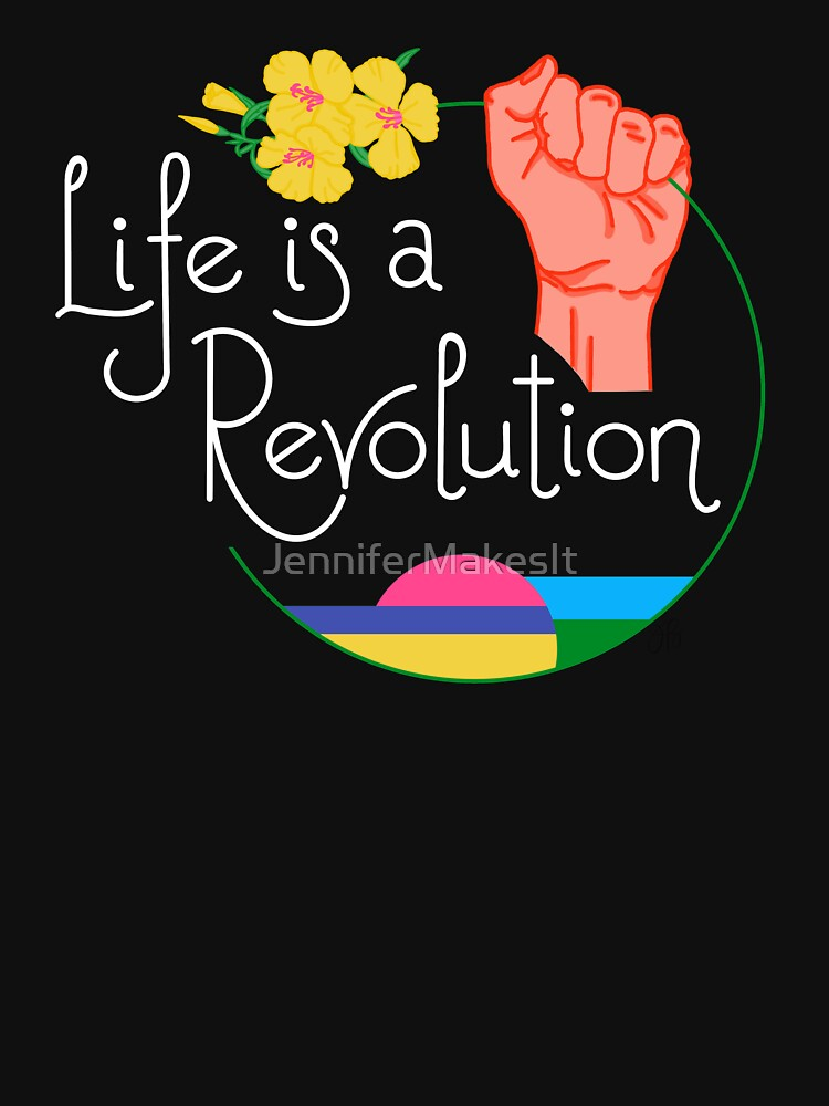 Life Is A Revolution by JenniferMakesIt