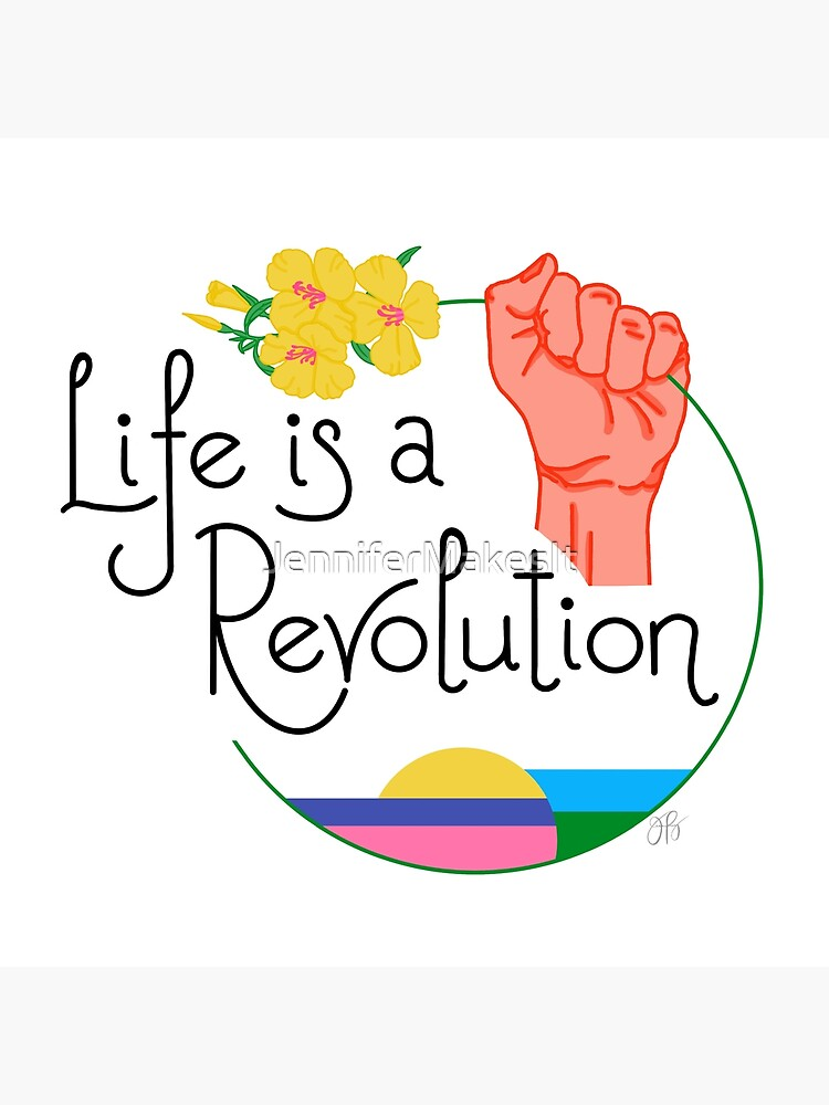 Life Is A Revolution White by JenniferMakesIt