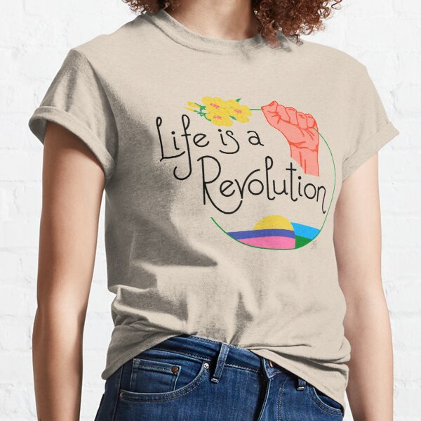 Life Is A Revolution White Classic T-Shirt