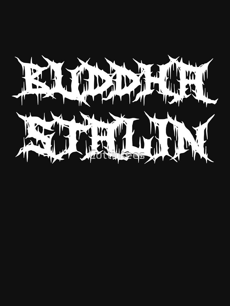 Buddha Stalin by Cuttintees