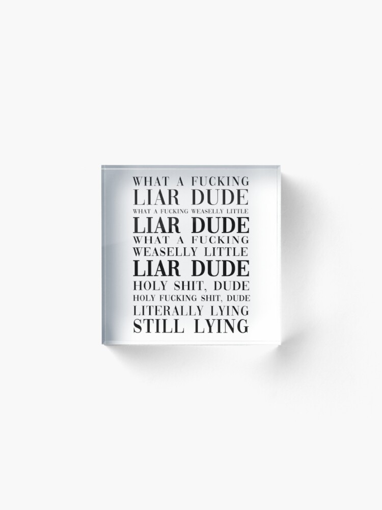 Alternate view of hasan piker - what a liar dude vogue sign typography Acrylic Block