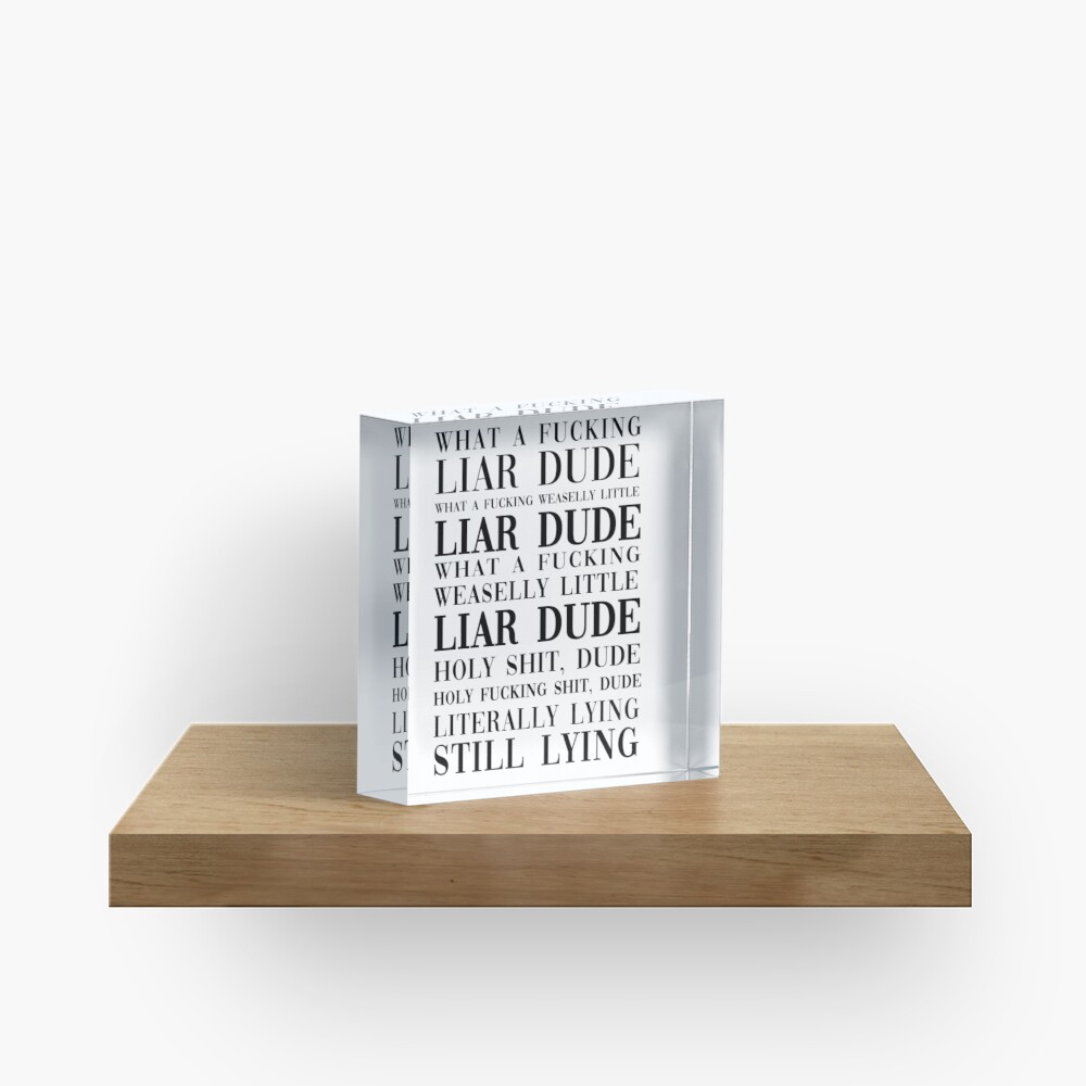 hasan piker - what a liar dude vogue sign typography Acrylic Block