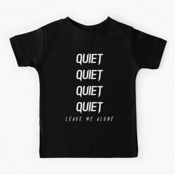 NF Leave Me Alone (Quiet Version 2)  Kids T-Shirt