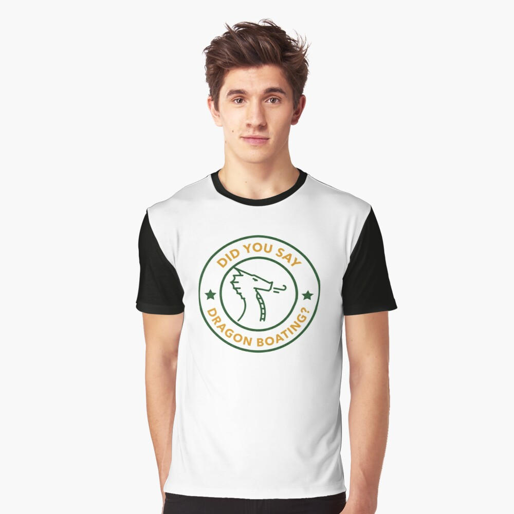 Did You Say Dragon Boating? Graphic T-Shirt
