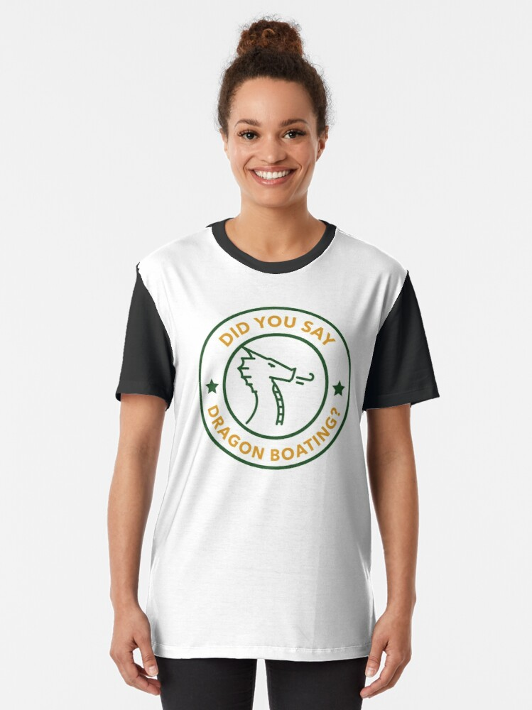 Alternate view of Did You Say Dragon Boating? Graphic T-Shirt