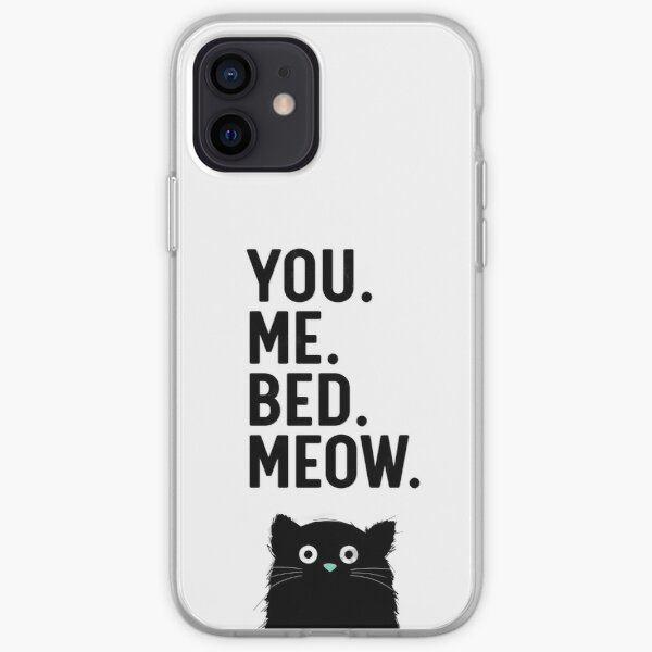 You. Me. Bed. Meow. - Cat iPhone Soft Case