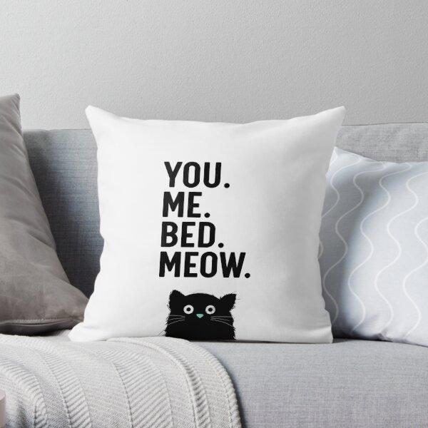 You. Me. Bed. Meow. - Cat Throw Pillow