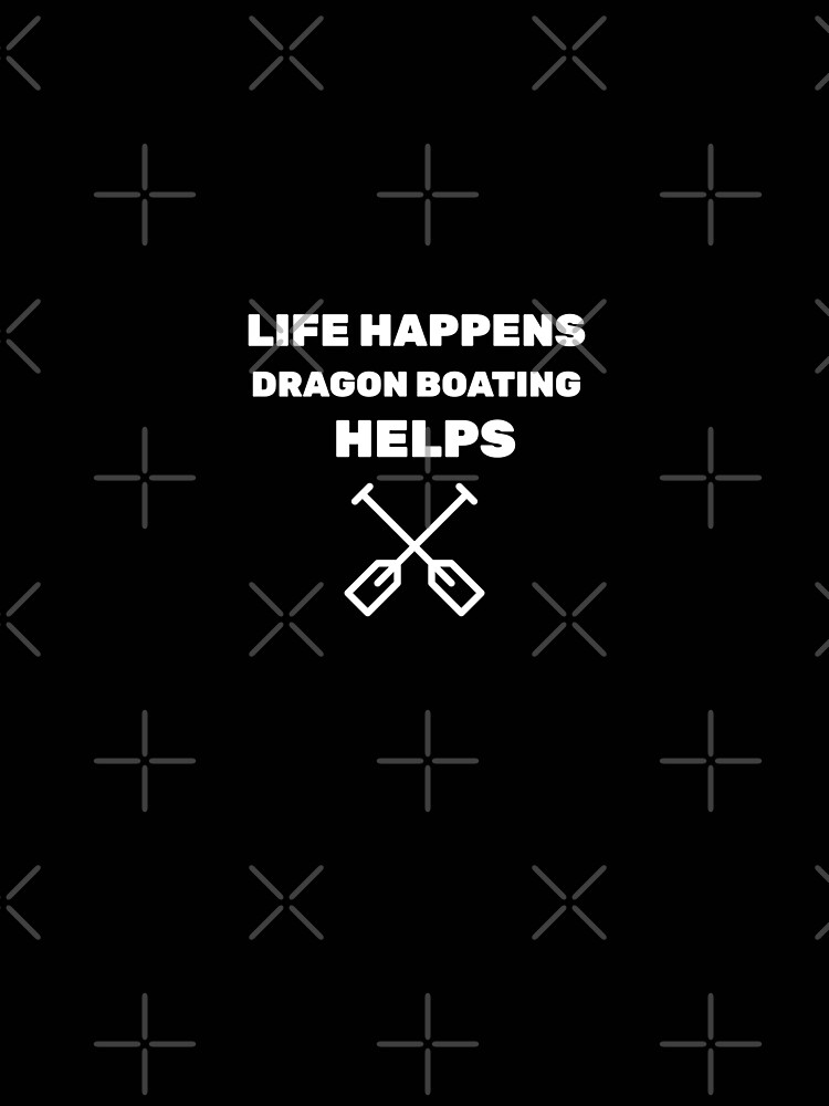 Life Happens Dragon Boating Helps by joabaj