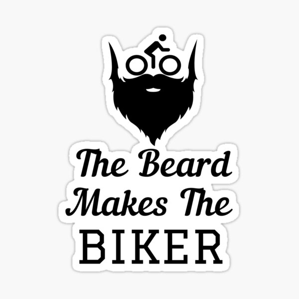 The Beard Makes The BIKER fans design by Be More Chill Apparel Sticker