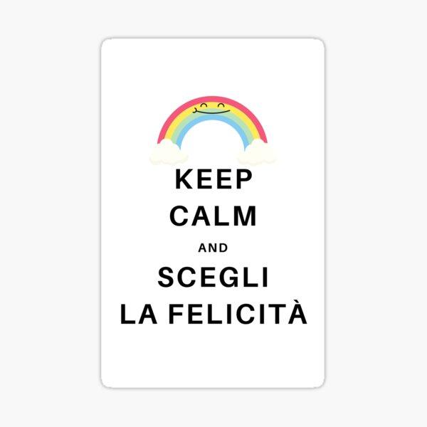 Keep calm and scegli la felicità Sticker