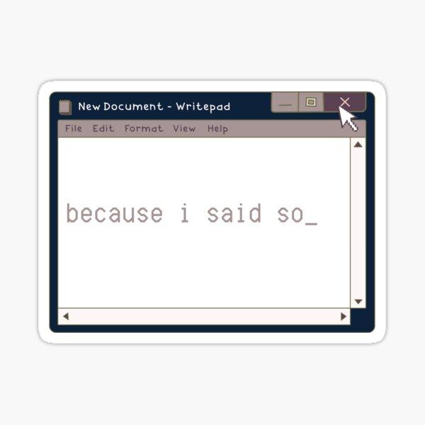"""Because I said so""Cyber Design Cyber Punk Windows 98 Sticker"