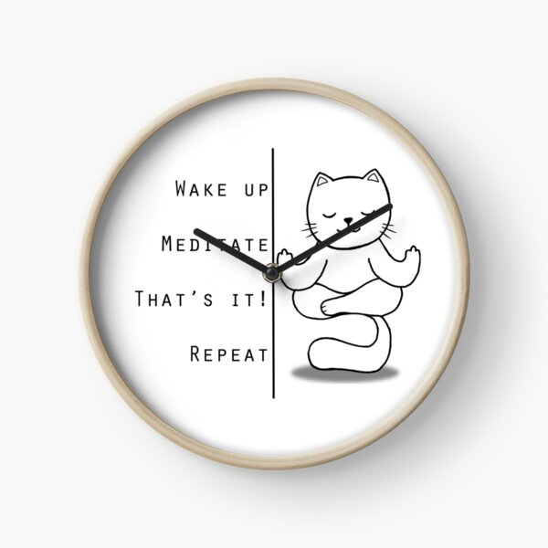 Wake up Meditate Repeat Clock