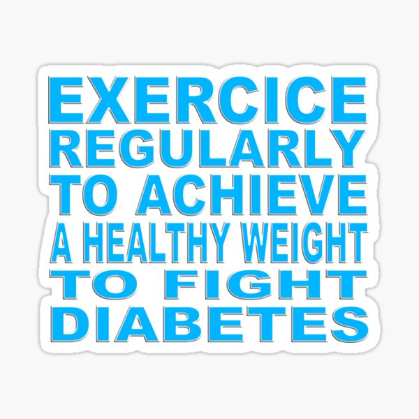 EXERCICE REGULARLY TO ACHIEVE A HEALTHY WEIGHT TO FIGHT DIABETES - HAPPY WORLD DIABETES DAY Sticker