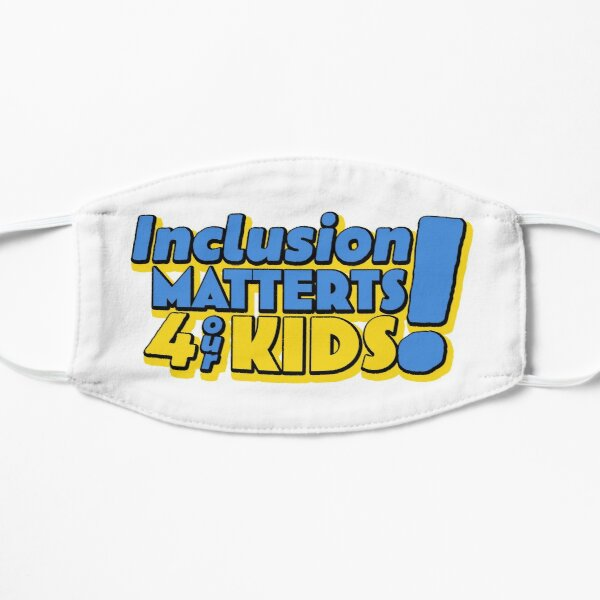 Inclusion Matters 4 our kids Mask
