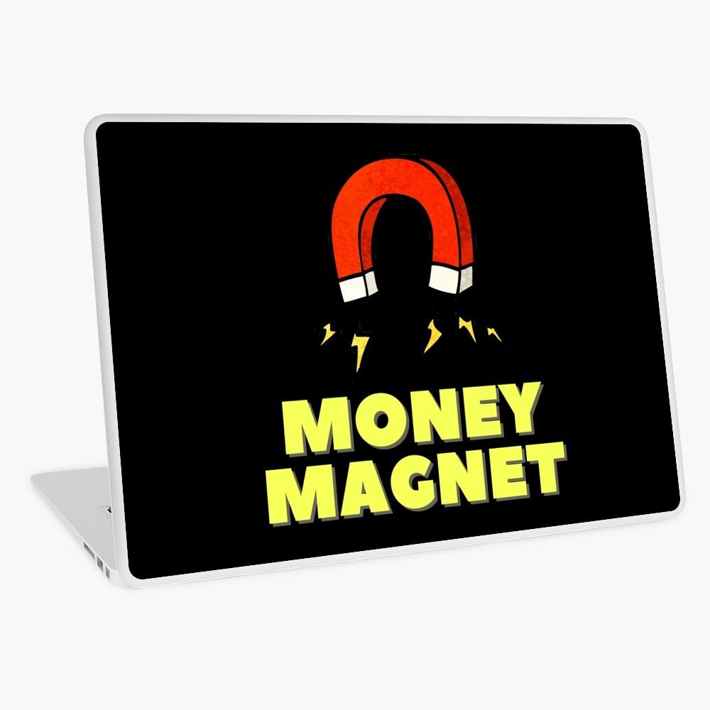 Money Magnet Laptop Skin