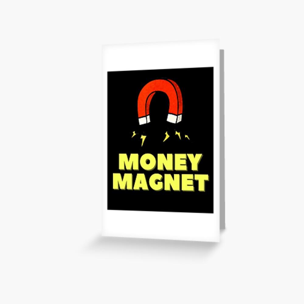 Money Magnet Greeting Card