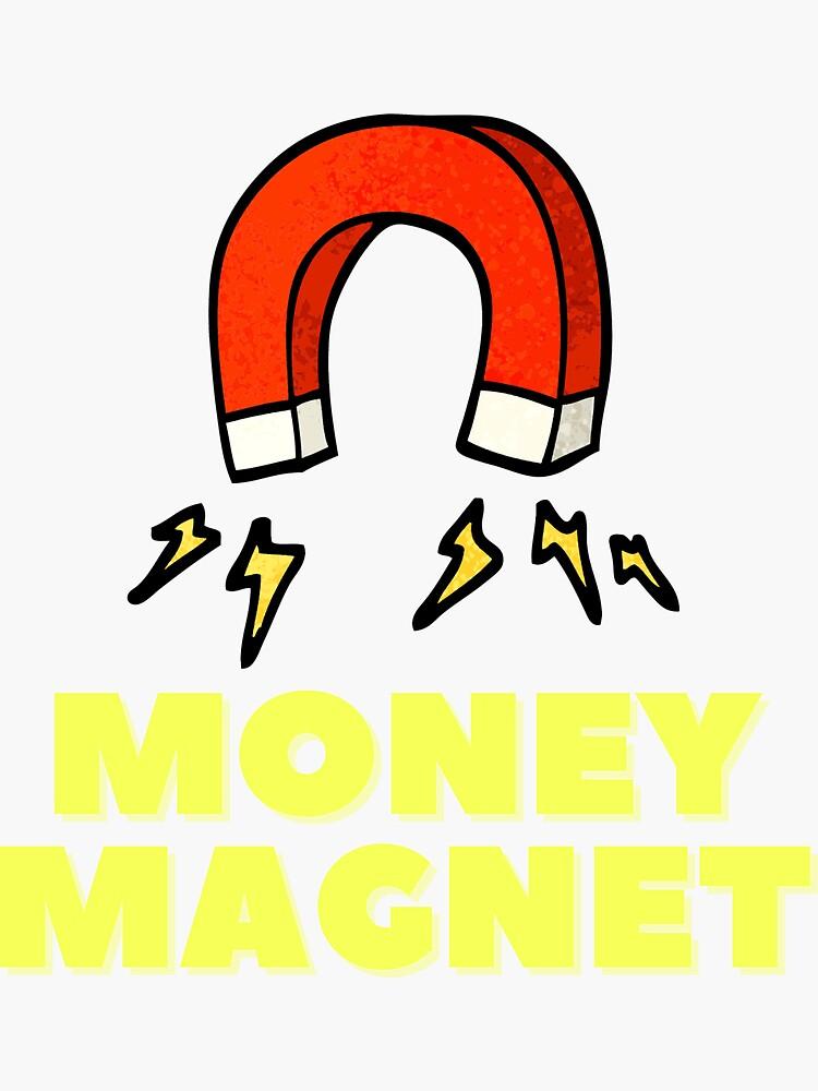Money Magnet by kgerstorff