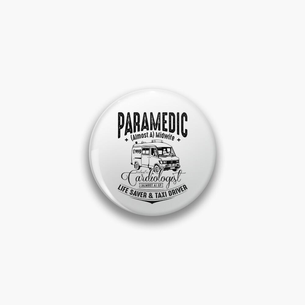 Paramedic - Life Saver and Taxi Driver Pin