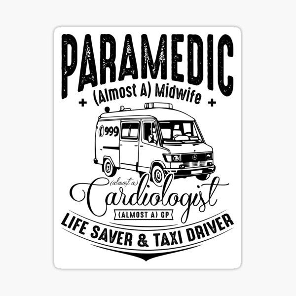 Paramedic - Life Saver and Taxi Driver Sticker