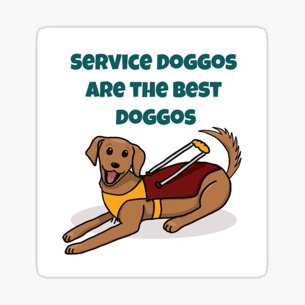 Service Doggos Are the Best Doggos Sticker