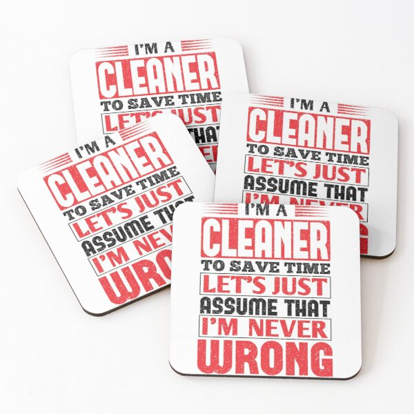 Cleaner To Save Time Let's Just Assume That I'm Never Wrong Coasters (Set of 4)