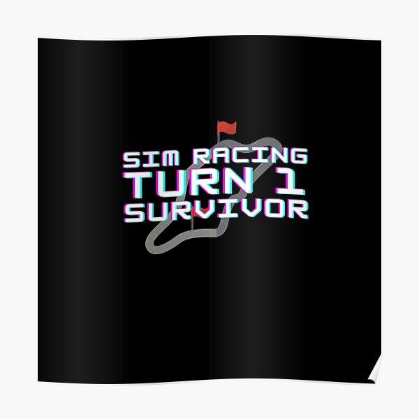 Sim Racing turn 1 survivor Poster