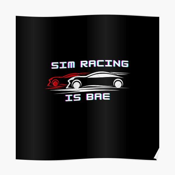 Sim Racing is bae Poster