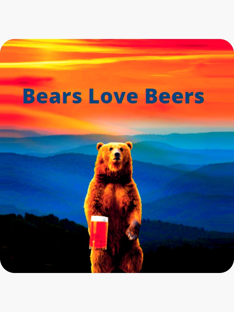 Bears Love Beers by MuscleCarTs
