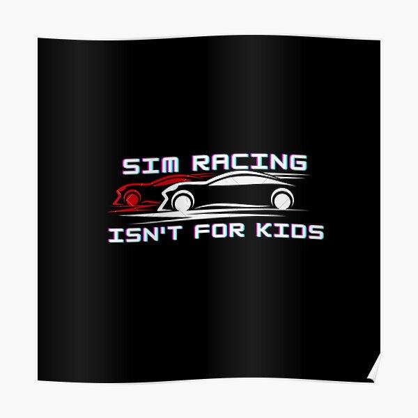 Sim Racing isn't for kids Poster