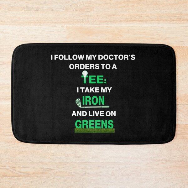Take My Iron and Live On Greens (Funny Golf Tee) Bath Mat