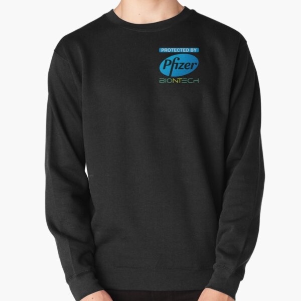 Protected by Pfizer Biontech Pullover Sweatshirt
