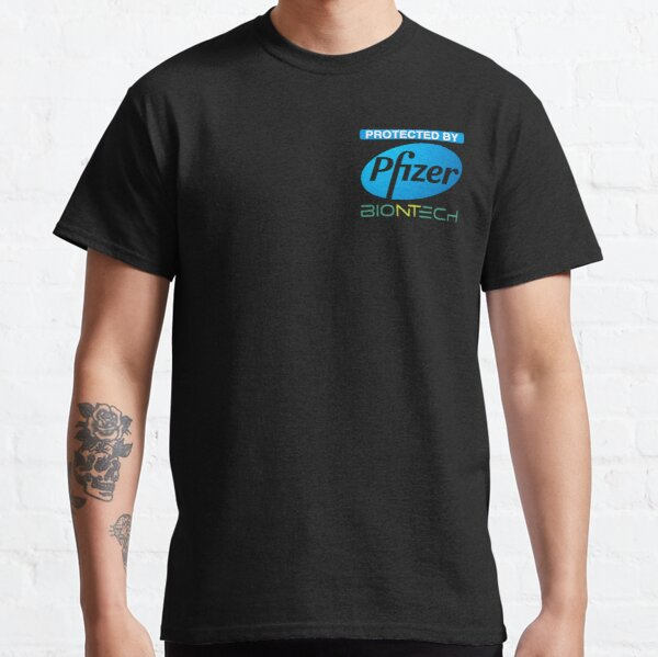 Protected by Pfizer Biontech Classic T-Shirt