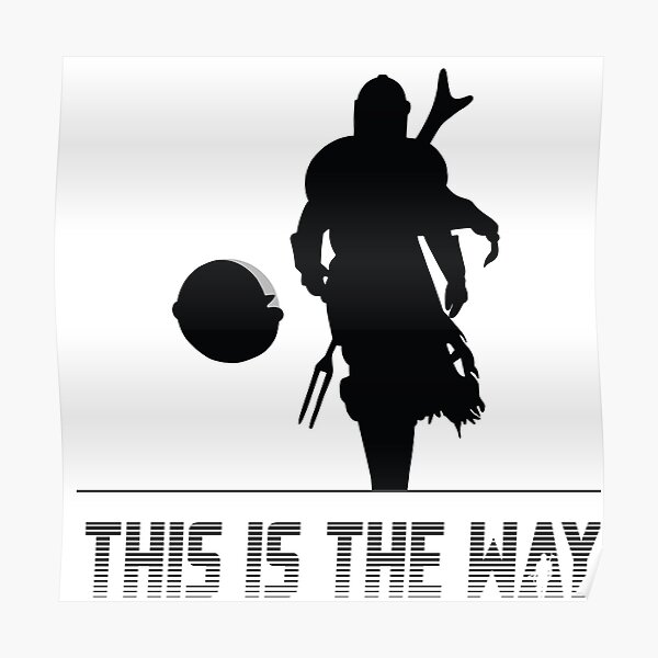 Mando silhouette this is the way Poster