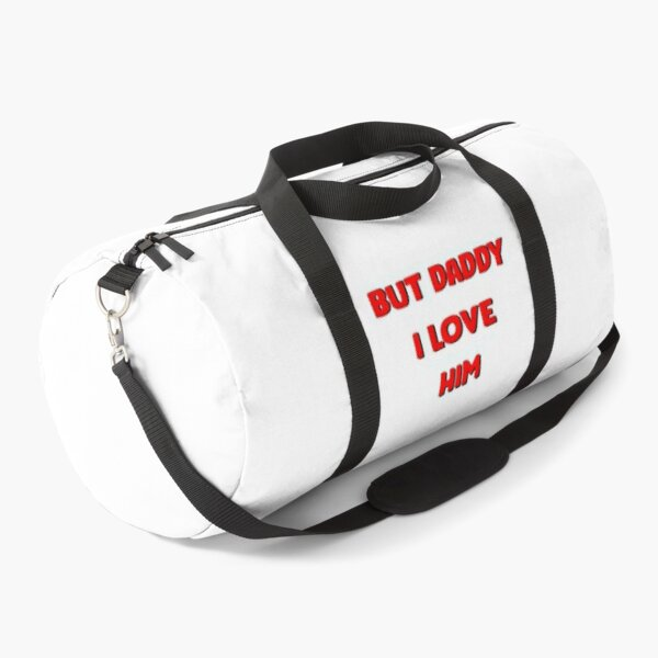 But Daddy I Love Him Duffle Bag