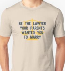 Be the Lawyer your parents wanted you to marry Slim Fit T-Shirt