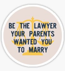 Be the Lawyer your parents wanted you to marry Sticker