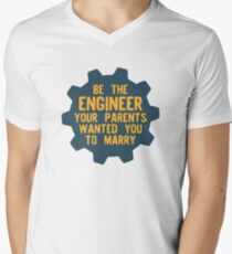 Be the Engineer your parents wanted you to marry T-Shirt