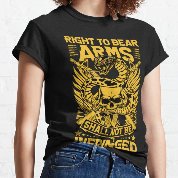 Right to bear arms shall not be infringed | The 2nd Amendment Classic T-Shirt