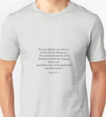 """Isaiah 55:12 """"For you shall go out with joy"""" Bible Scripture Verse Inspirational Quote T-Shirt"""