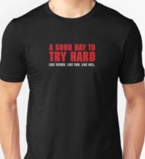 A Good Day to TRY Hard T-Shirt