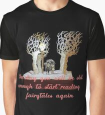 CS Lewis Narnia fairytale quote Graphic T-Shirt