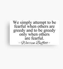 Warren Buffett - fearful and greedy Canvas Print