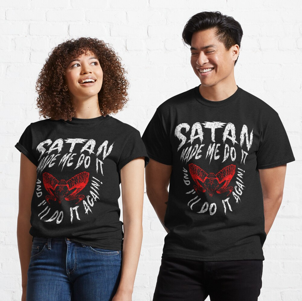 Satan Made Me Do It - Grunge Version Classic T-Shirt
